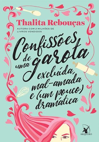 Confissões de uma garota excluída, mal-amada e (um pouco) dramática - Thalita Rebouças
