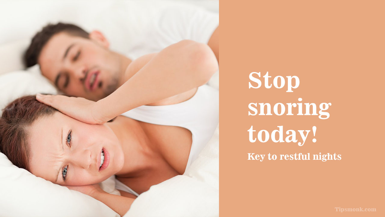 Stop snoring today - Key to restful nights - Powerful tips
