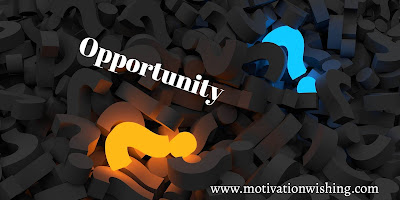 Opportunity Quotes | World best Opportunity