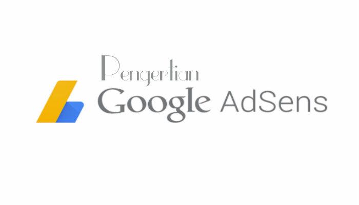 Pengertian Google AdSense Dan Cara Kerjanya