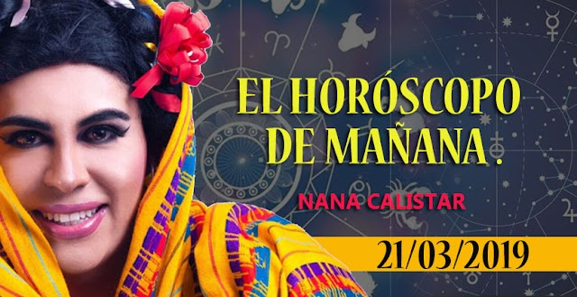 El horóscopo de mañana Jueves 21 de marzo - Nana Calistar