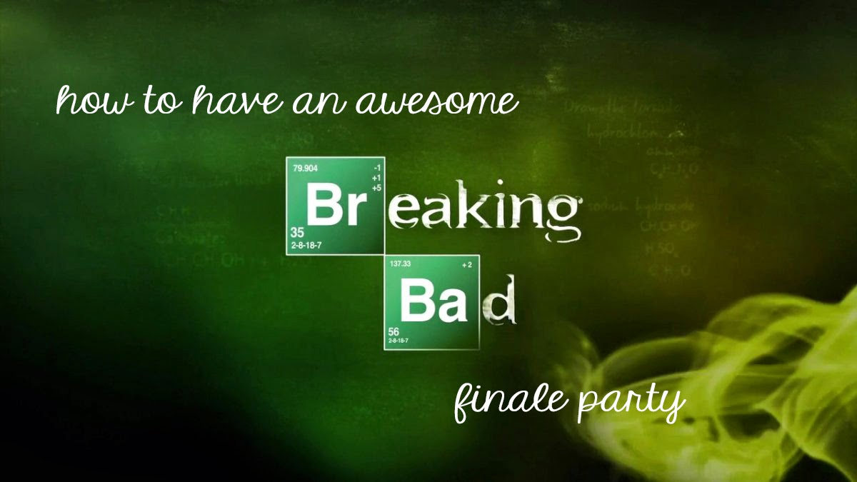 How To Have An Awesome Breaking Bad Finale Party