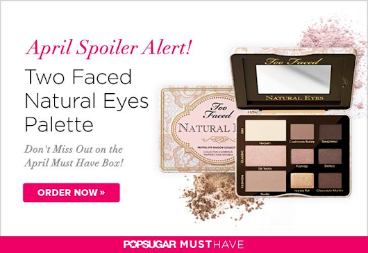 April 2014 POPSUGAR Must Have Spoilers and Coupon