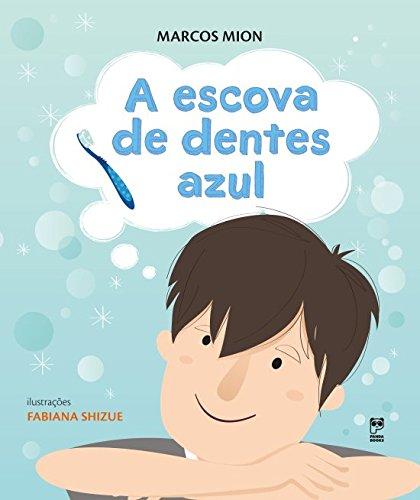 A escova de dentes azul - Marcos Mion