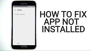 Fix 'APPLICATION NOT INSTALLED' Error on Androids