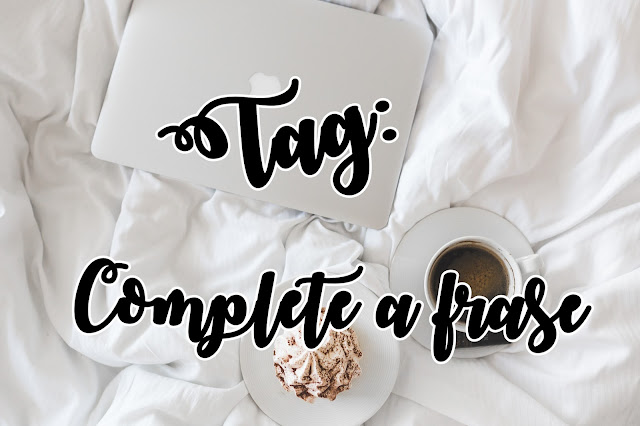 TAG: COMPLETE A FRASE