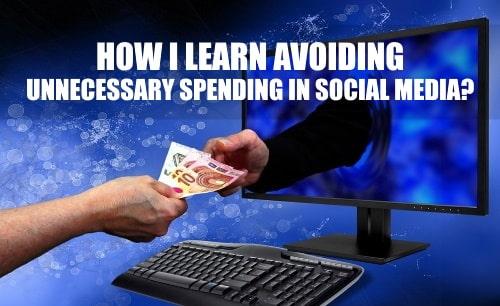 How to avoid spending in social media?