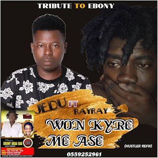 Jedu ft. Ray Ray - Ebony won kyre me ase (Mixed by King Odyssey)