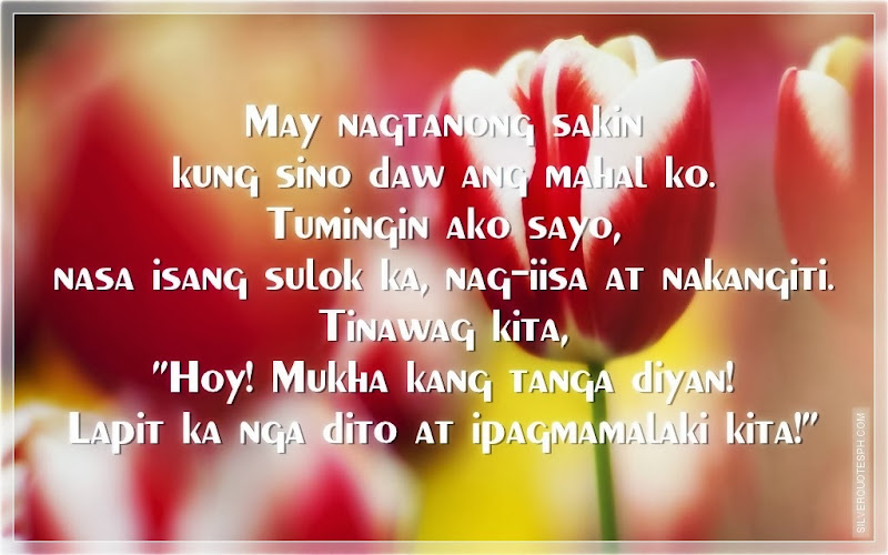 May Nagtanong Sakin Kung Sino Daw Ang Mahal Ko, Picture Quotes, Love Quotes, Sad Quotes, Sweet Quotes, Birthday Quotes, Friendship Quotes, Inspirational Quotes, Tagalog Quotes