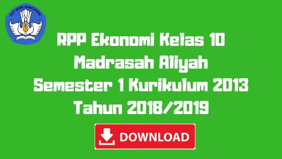 RPP Ekonomi Kelas 10 Madrasah Aliyah Semester 1 Kurikulum 2013 Tahun 2018/2019