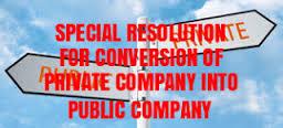 Special-Resolution-Conversion-Private-Company-Into-Public-Company