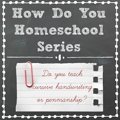 Do You Teach Cursive Handwriting or Penmanship? in the How Do You Homeschool series on Homeschool Coffee Break @ kympossibleblog.blogspot.com