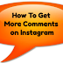 How to Get Comments On Instagram