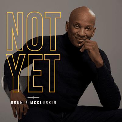 Donnie Mcclurkin – Not Yet