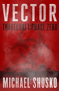 Vector: Tradecraft: Phase Zero - an thriller by Michael Shusko