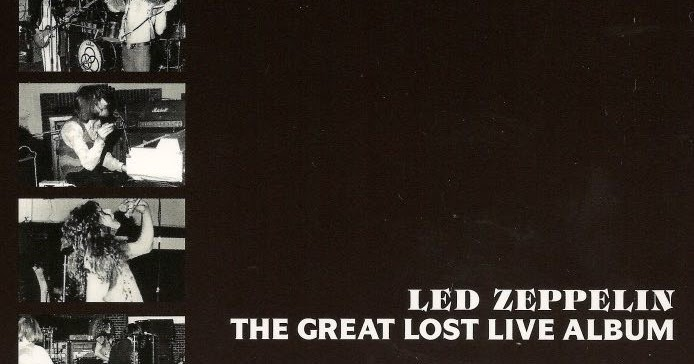 bootleg addiction: Led Zeppelin: The Great Lost Live Album