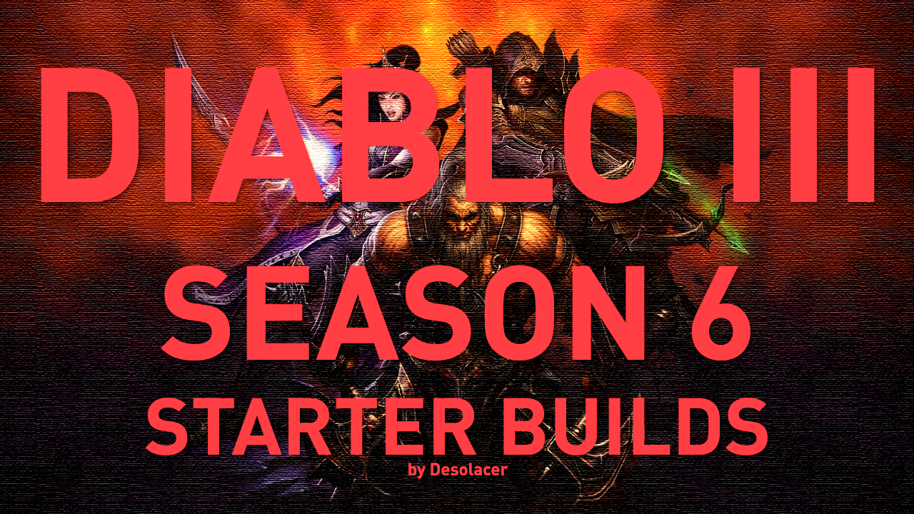 MIX: Diablo 3 [Season 6] - Overview of all Starter builds for all ...
