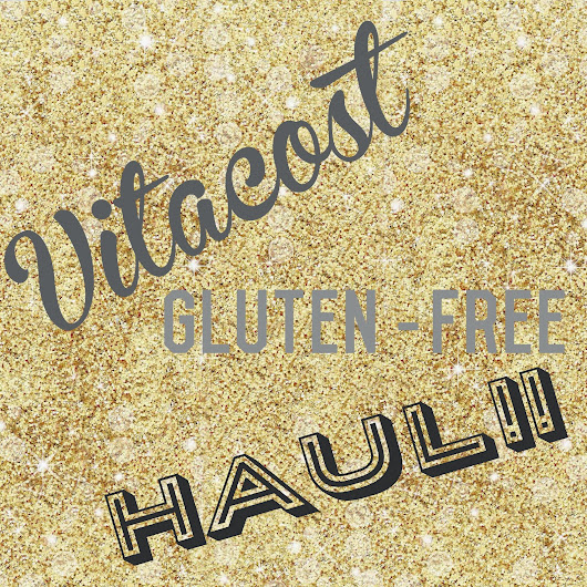 Rave & Review: Vitacost Haul #4 - Gluten Free Edition