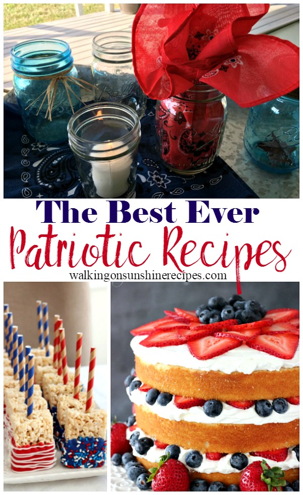 How to Make the Best Patriotic Recipes for July 4th from Walking on Sunshine Recipes.