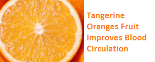Health Benefits of Tangerine Oranges - Improves Blood Circulation