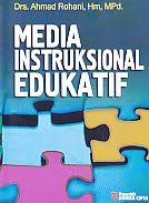 Judul Buku : MEDIA INSTRUKSIONAL EDUKATIF Pengarang : Drs. Ahmad Rohani, Hm, MPd. Penerbit : Rineka Cipta