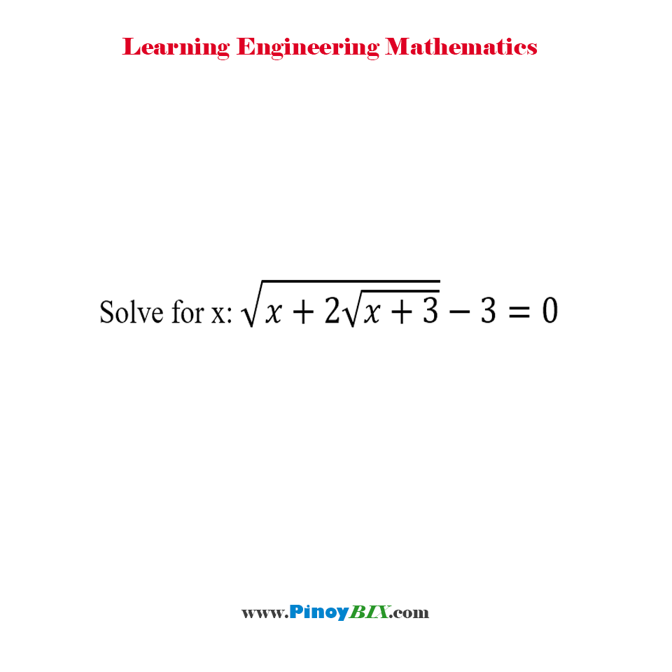 Solve for x: √(x+2√(x+3)) - 3  =  0