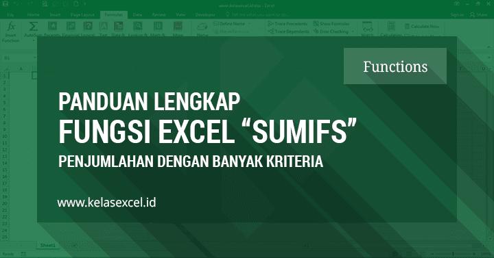 Fungsi/Rumus SUMIFS, Penjumlahan Dengan Banyak Syarat atau Kriteria pada Microsoft Excel