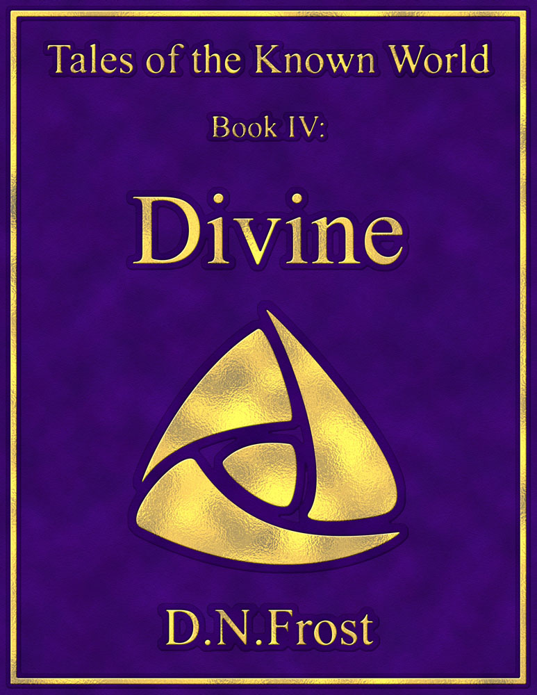 Coming soon! Book Four: Divine, by D.N.Frost http://DNFrost.com/Divine #TotKW