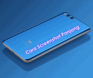 Cara Screenshot Panjang di Xiaomi MIUI 8 - 9 All Type
