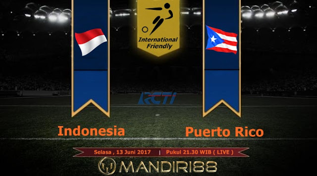 Prediksi Bola : Indonesia Vs Puerto Rico , Selasa 13 Juni 2017 Pukul 21.30 WIB @ RCTI
