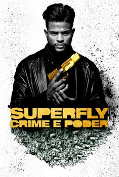 Superfly: Crime e Poder Torrent – BluRay 720p/1080p Dual Áudio
