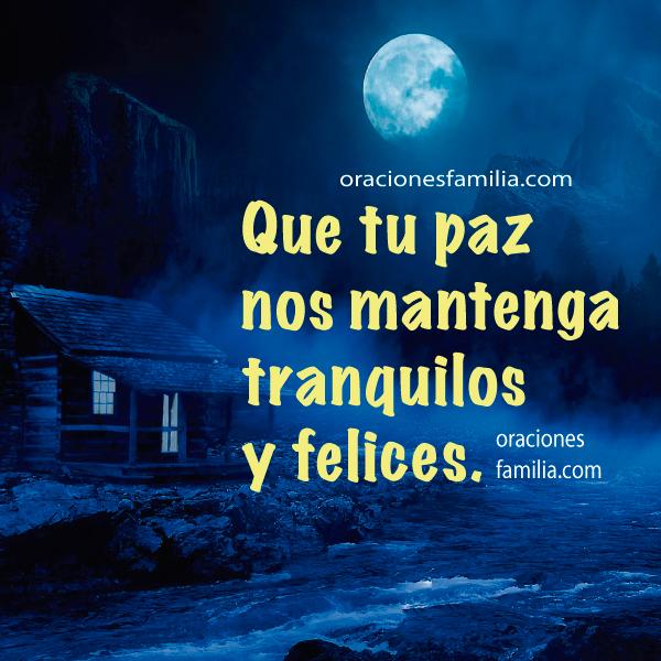 Oraciones para la Familia en la noche, oración por paz,   protección, plegarias de frases a Dios antes de dormir   con imágenes por Mery Bracho.