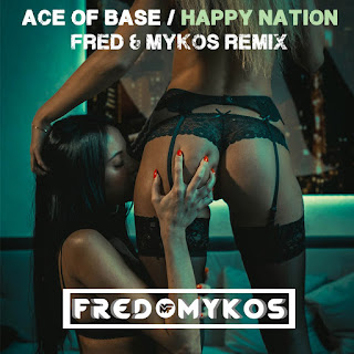 Ace of Base - Happy Nation (Fred & Mykos Remix) + 16