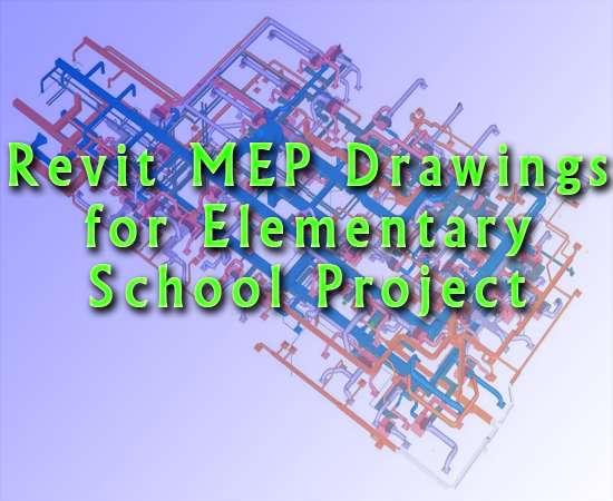 Revit MEP Drawings for Elementary School Project - Free RVT Files