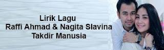 Lirik Lagu Raffi Ahmad & Nagita Slavina - Takdir Manusia