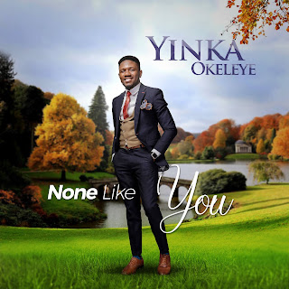 Yinka Okeleye. Download. None Like You