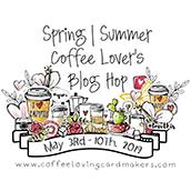 http://coffeelovingcardmakers.com/2019/05/2019-spring-summer-coffee-lovers-blog-hop-2/