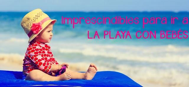 imprescindibles para ir a la playa con bebés y niños blog mimuselina