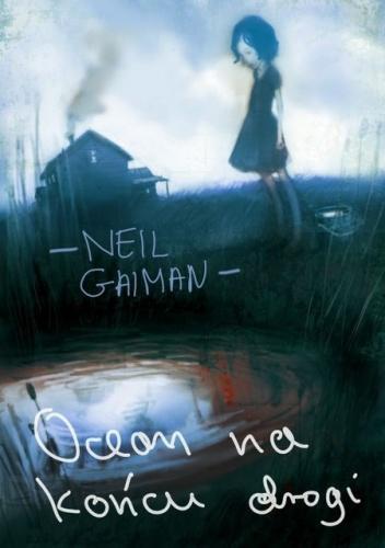 Nie można zdać lub oblać bycia człowiekiem, mój drogi.- recenzja Ocean na końcu drogi Neil Gaiman