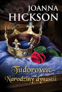 Tudorowie. Narodziny dynastii - Joanna Hickson