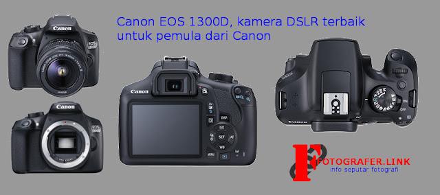 Canon EOS 1300D, kamera DSLR terbaik unuk kelas pemula
