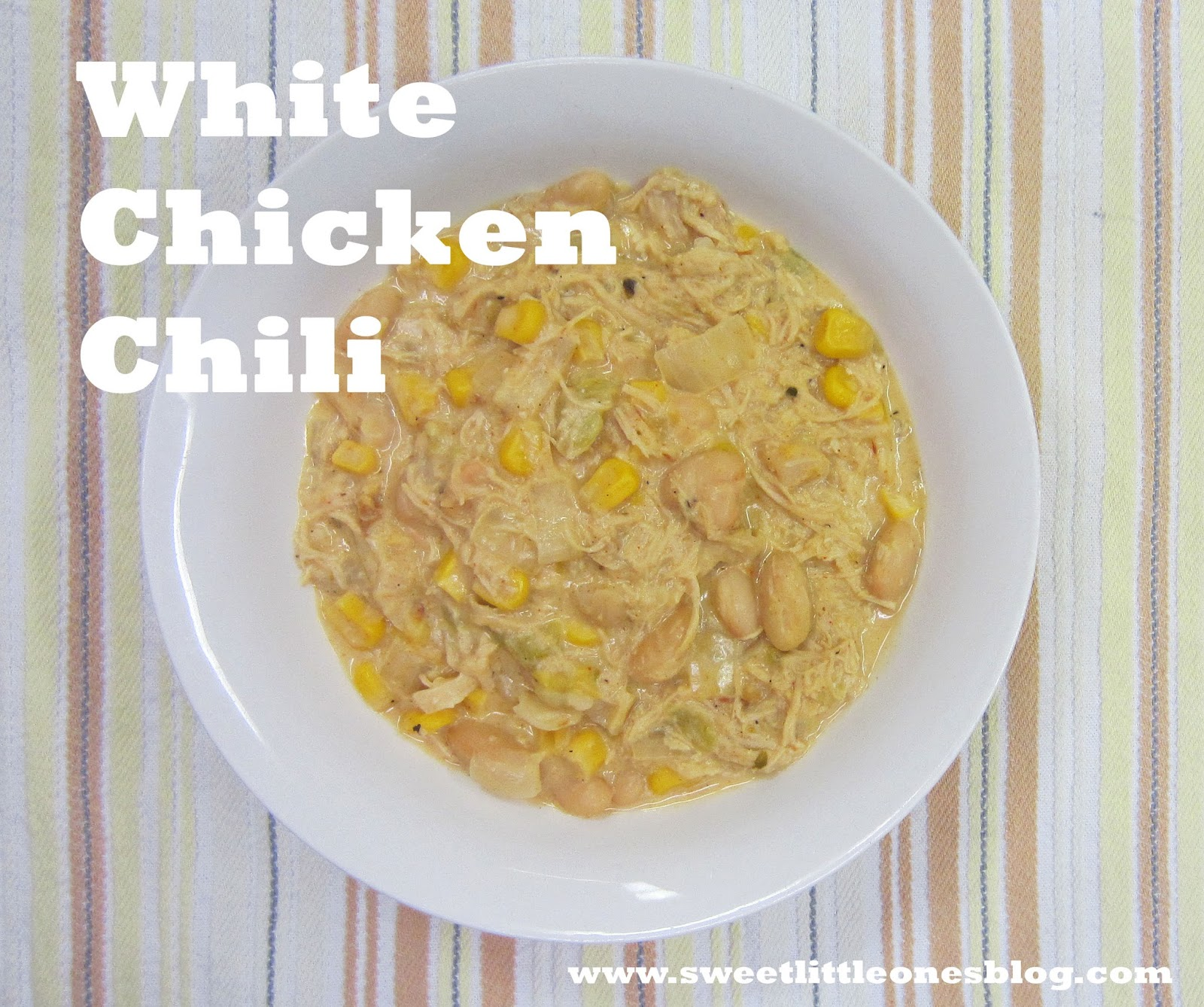 The Best White Chicken Chili Recipe - Very Easy!  www.sweetlittleonesblog.com