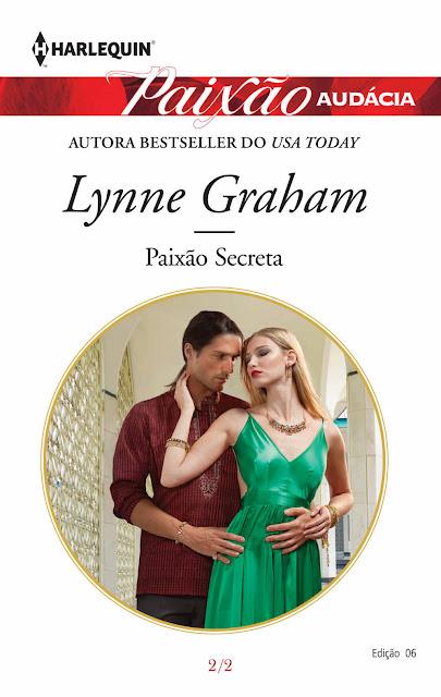 Paixão Secreta Harlequin Paixão Audácia ed. 6  - Lynne Graham