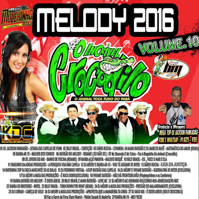 Cd Melody 2016 - Incrivel Crocodilo - vol.10 - www.resumodomelody.com.br