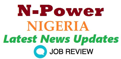 Npower Latest Update News 2017 | N-power Nigeria recruitment on npower.gov.ng