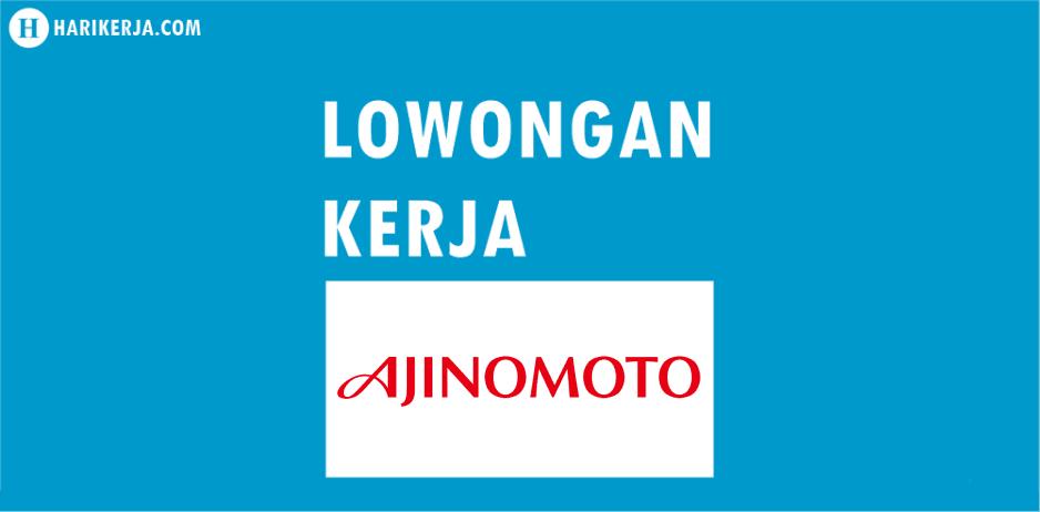 Lowongan Kerja PT Ajinomoto Indonesia Hingga 21 April 2017