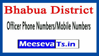 Bhabua District Level Officer Phone Number/Mobile Numbers