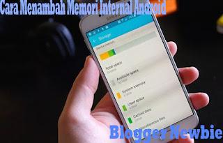 Cara Menambahkan Memori Internal di Android Dengan Mudah