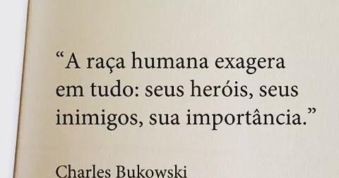 Bukowski O Legado Do Velho Safado Pensamentos Citações E Frases