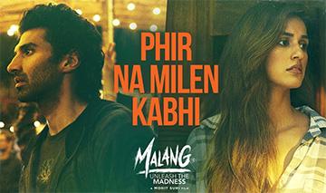 Phir Na Milen Kabhi Hindi Song Lyrics and Video - Malang (2020) || Aditya Roy Kapur, Disha Patani | Ankit Tiwari